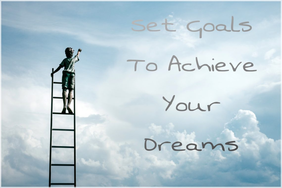 how to create goals to achieve your dreams revitalize your soul