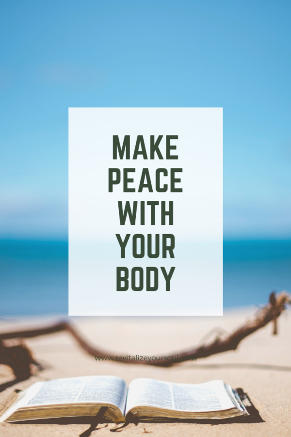 Make Peace With Your Body